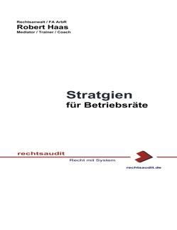 Strategien für Betriebsräte von Haas,  Robert