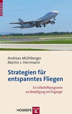 Strategien für entspanntes Fliegen von Herrmann,  Martin J., Mühlberger,  Andreas