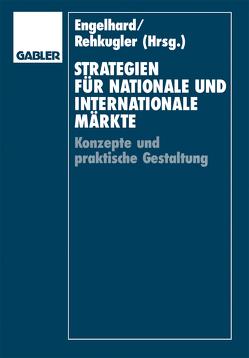 Strategien für nationale und internationale Märkte von Engelhard,  Johann, Rehkugler,  Heinz