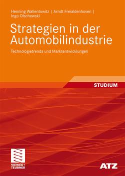Strategien in der Automobilindustrie von Freialdenhoven,  Arndt, Olschewski,  Ingo, Wallentowitz,  Henning