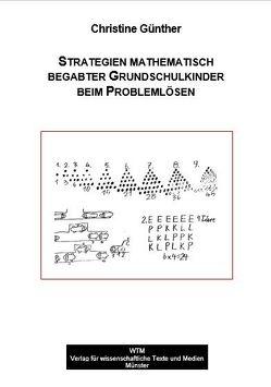 Strategien mathematisch begabter Grundschulkinder beim Problemlösen von Günther,  Christine