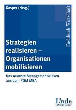 Strategien realisieren – Organisationen mobilisieren von Kasper,  Helmut