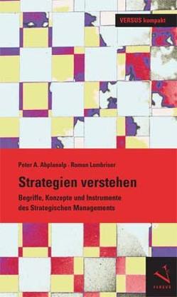 Strategien verstehen von Abplanalp,  Peter A, Lombriser,  Roman