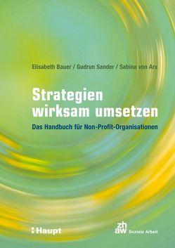 Strategien wirksam umsetzen von Bauer,  Elisabeth, Sander,  Gudrun, von Arx,  Sabina