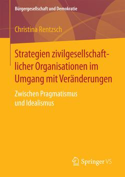 Strategien zivilgesellschaftlicher Organisationen im Umgang mit Veränderungen von Rentzsch,  Christina