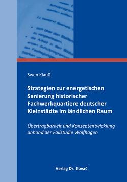 Strategien zur energetischen Sanierung historischer Fachwerkquartiere deutscher Kleinstädte im ländlichen Raum von Klauß,  Swen