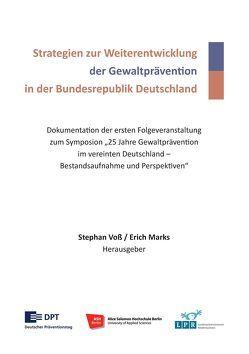 Strategien zur Weiterentwicklung der Gewaltprävention in der Bundesrepublik Deutschland von Marks,  Erich, Voß,  Stephan