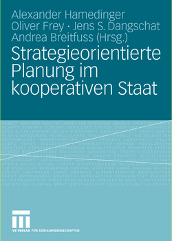 Strategieorientierte Planung im kooperativen Staat von Breitfuss,  Andrea, Dangschat,  Jens S., Frey,  Oliver, Hamedinger,  Alexander