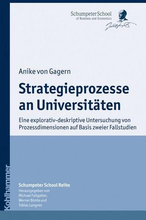 Strategieprozesse an Universitäten von Bönte,  Werner, Fallgatter,  Michael J., Langner,  Tobias, von Gagern,  Anike