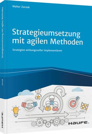 Agile Strategieumsetzung von Zornek,  Walter