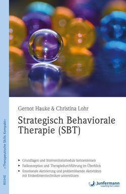 Strategisch Behaviorale Therapie (SBT) von Hauke,  Gernot, Lohr,  Christina