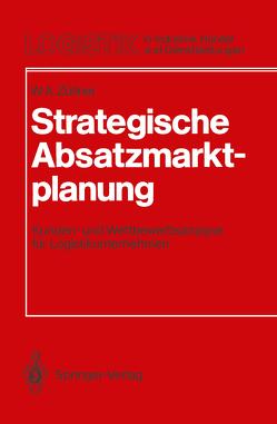 Strategische Absatzmarktplanung von Zöllner,  Werner A.