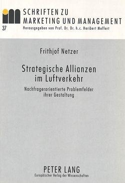 Strategische Allianzen im Luftverkehr von Netzer,  Frithjof