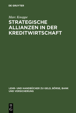 Strategische Allianzen in der Kreditwirtschaft von Knoppe,  Marc