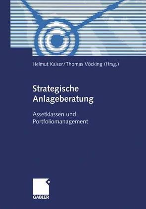 Strategische Anlageberatung von Kaiser,  Helmut, Vöcking,  Thomas