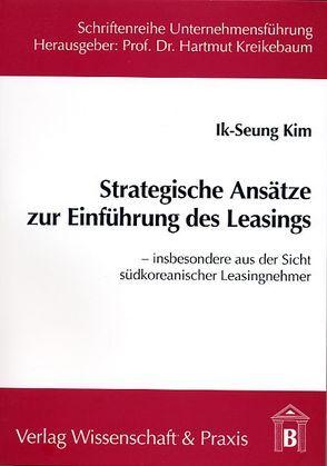 Strategische Ansätze zur Einführung des Leasings von Kim,  Ik-Seung