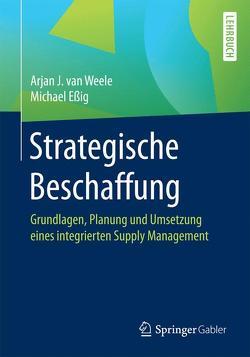 Strategische Beschaffung von Essig,  Michael, van Weele,  Arjan J.