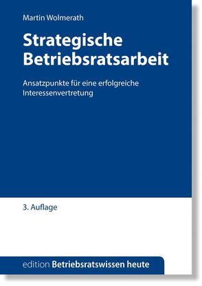 Strategische Betriebsratsarbeit von Wolmerath,  Martin