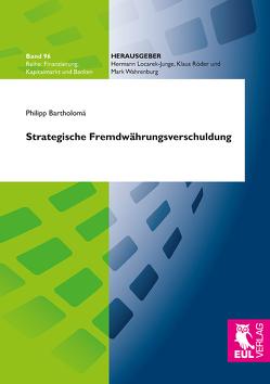 Strategische Fremdwährungsverschuldung von Bartholomä,  Philipp