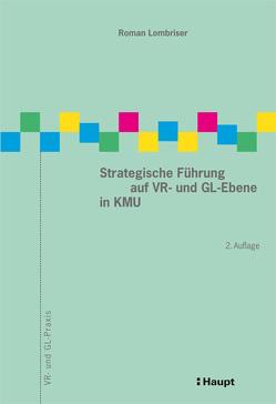 Strategische Führung auf VR- und GL-Ebene in KMU von Lombriser,  Roman