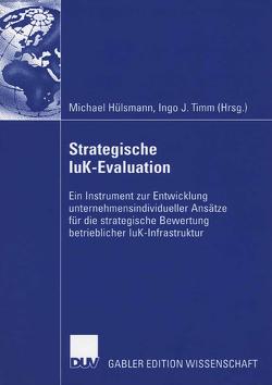 Strategische IuK-Evaluation von Hülsmann,  Michael, Timm,  Ingo J.
