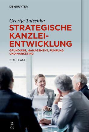 Strategische Kanzleientwicklung von Tutschka,  Geertje