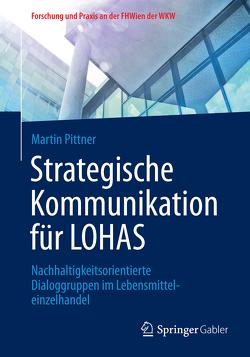 Strategische Kommunikation für LOHAS von Pittner,  Martin