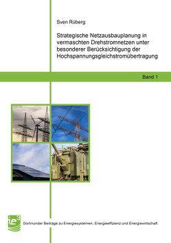 Strategische Netzausbauplanung in vermaschten Drehstromnetzen unter besonderer Berücksichtigung der Hochspannungsgleichstromübertragung von Rüberg,  Sven