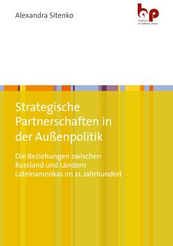 Strategische Partnerschaften in der Außenpolitik von Sitenko,  Alexandra