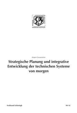 Strategische Planung und integrative Entwicklung der technischen Systeme von morgen von Gausemeier,  Jürgen, Haneklaus,  Birgitt