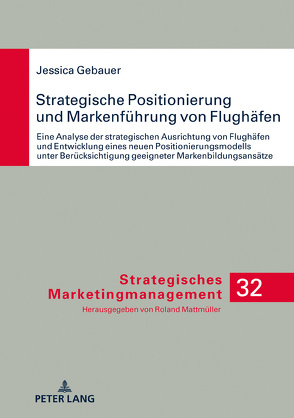 Strategische Positionierung und Markenführung von Flughäfen von Gebauer,  Jessica