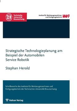 Strategische Technologieplanung am Beispiel der Automobilen Service Robotik von Herold,  Stephan