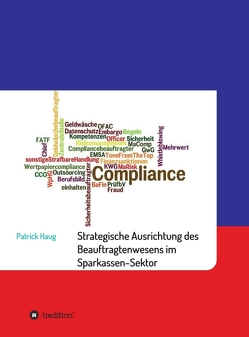 Strategische und aufbauorganisatorische Ausrichtung des Beauftragtenwesens im Sparkassen-Sektor von Haug,  Patrick