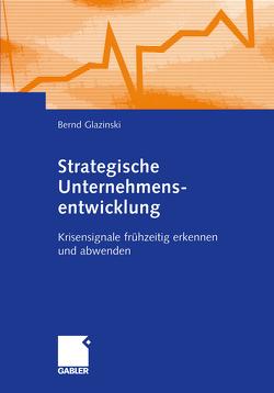 Strategische Unternehmensentwicklung von Glazinski,  Bernd