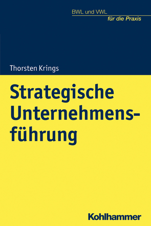 Strategische Unternehmensführung von Krings,  Thorsten