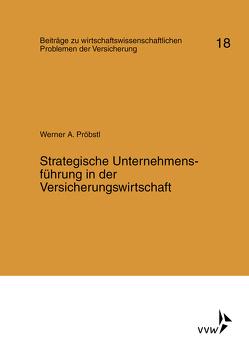 Strategische Unternehmensführung in der Versicherungswirtschaft von Helten,  Elmar, Müller-Lutz,  Heinz Leo, Pröbstl,  Werner A.