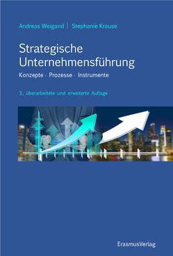 Strategische Unternehmensführung von Krause,  Stephanie, Weigand,  Andreas