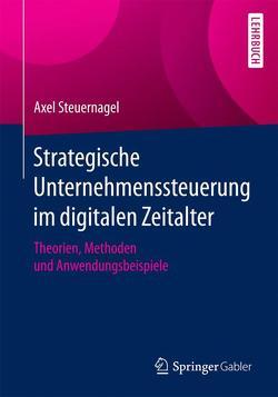 Strategische Unternehmenssteuerung im digitalen Zeitalter von Steuernagel,  Axel