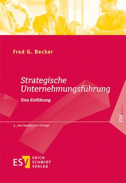 Strategische Unternehmungsführung von Becker,  Fred G.