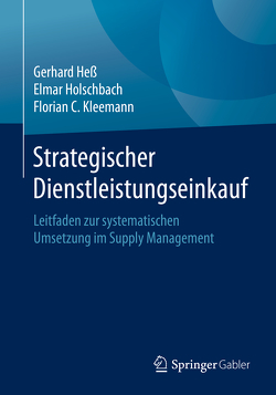 Strategischer Dienstleistungseinkauf von Hess,  Gerhard, Holschbach,  Elmar, Kleemann,  Florian C.