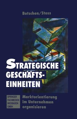 Strategischer Geschäftseinheiten von Botschen,  Günther, Stoss,  Karl