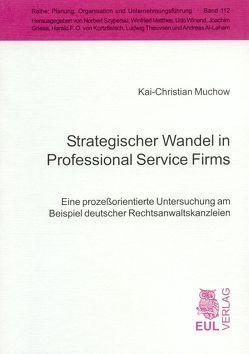 Strategischer Wandel in Professional Service Firms von Muchow,  Kai Ch