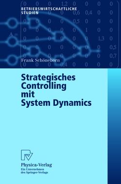 Strategisches Controlling mit System Dynamics von Schöneborn,  Frank
