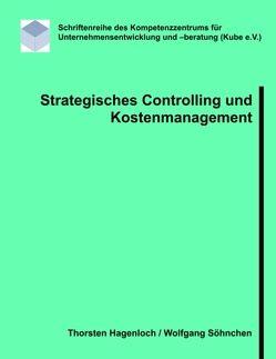 Strategisches Controlling und Kostenmanagement von Hagenloch,  Thorsten, Söhnchen,  Wolfgang
