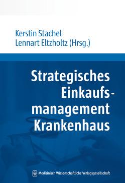 Strategisches Einkaufsmanagement Krankenhaus von Eltzholtz,  Lennart, Stachel,  Kerstin