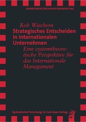 Strategisches Entscheiden in internationalen Unternehmen von Wiechern,  Rob