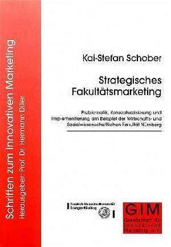 Strategisches Fakultätsmarketing von Schober,  Kai