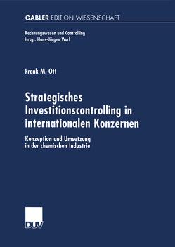 Strategisches Investitionscontrolling in internationalen Konzernen von Ott,  Frank