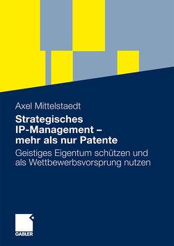 Strategisches IP-Management – mehr als nur Patente von Mittelstaedt,  Axel