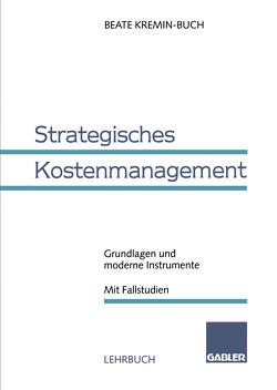 Strategisches Kostenmanagement von Kremin-Buch,  Beate